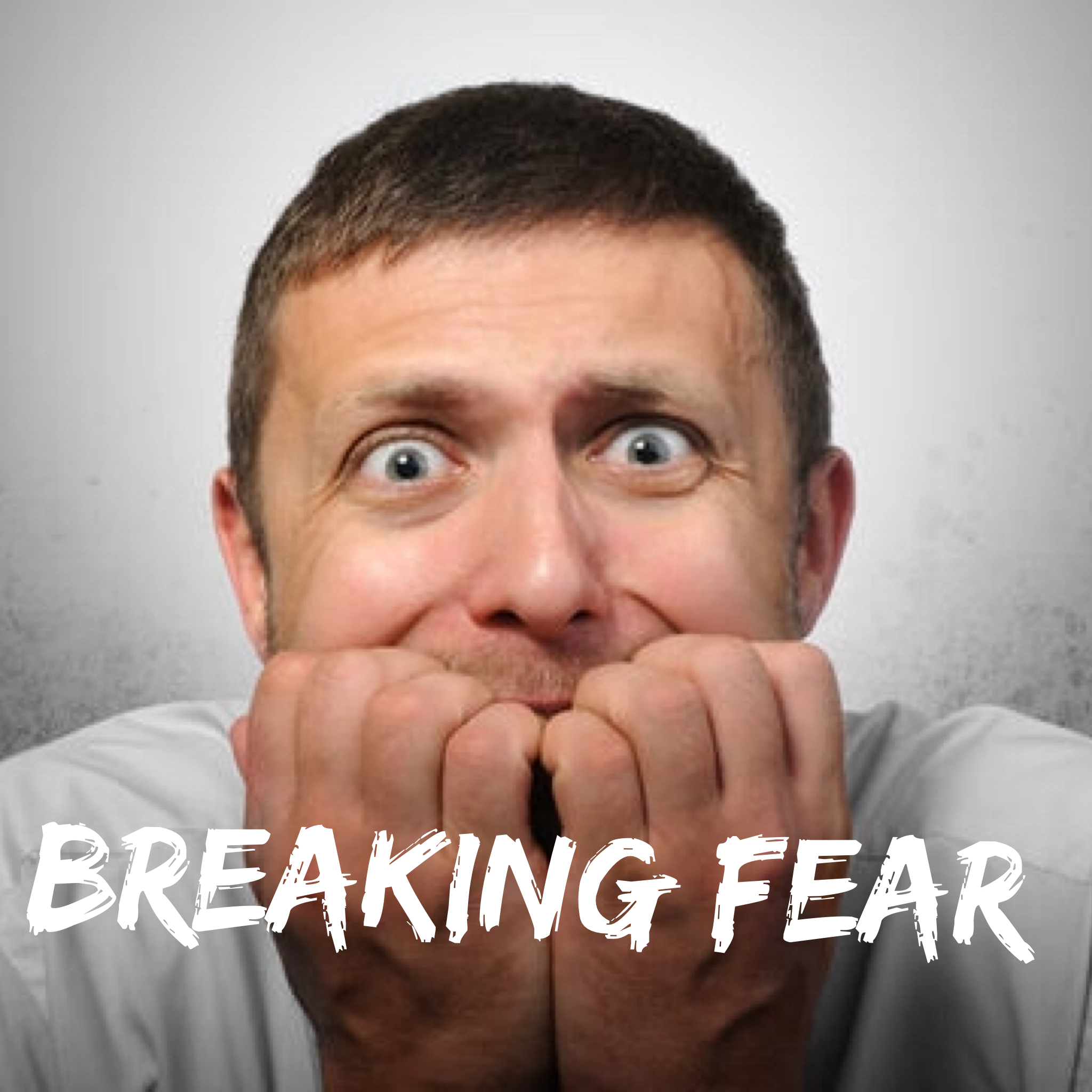 Breaking Fear: How You Can Use Fear Against Itself To Gain Courage, Take Action, and Live the Life You've Always Wanted