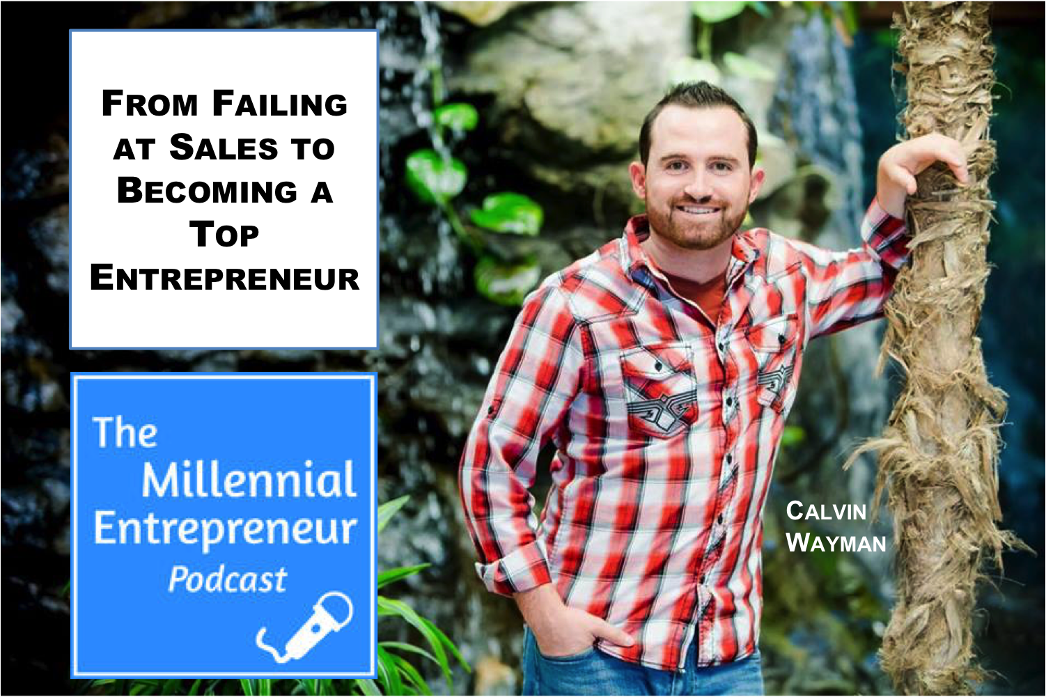 From Failing at Sales to Top Entrepreneur