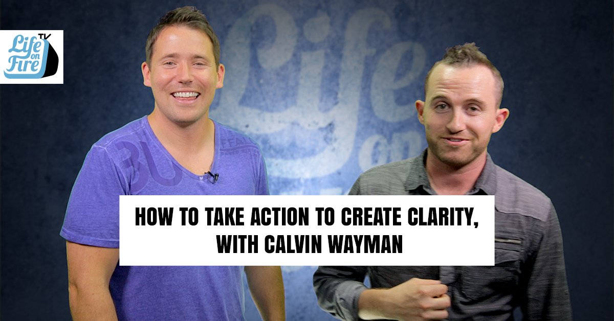 How to Take Action To Create Clarity