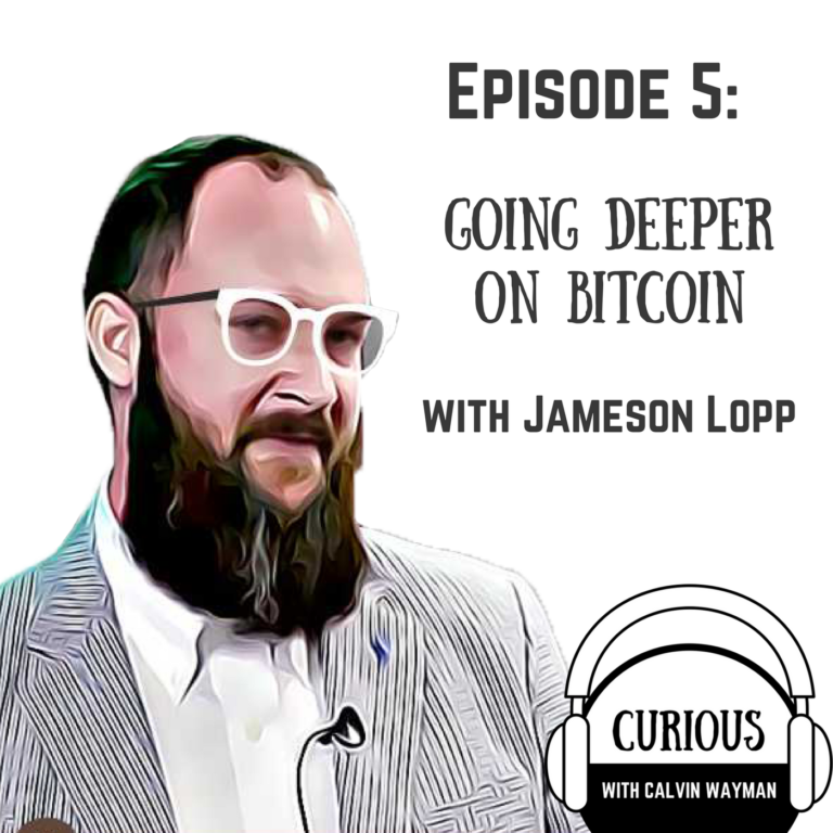 Episode 5 – Going Deeper On Bitcoin with Jameson Lopp