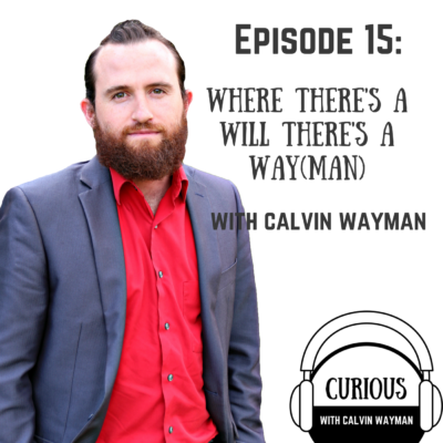 Episode 15 – Where there's a will there's a way(man)