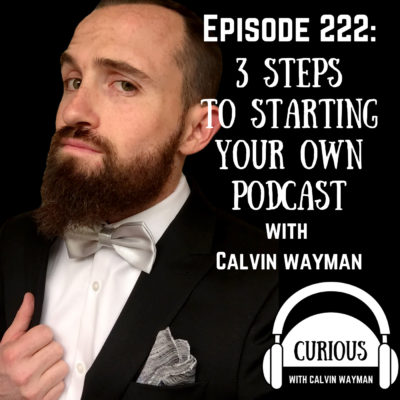 Ep222-3 Steps on Starting Your Own Podcast