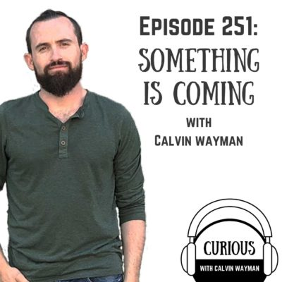 Ep251-Something is Coming!